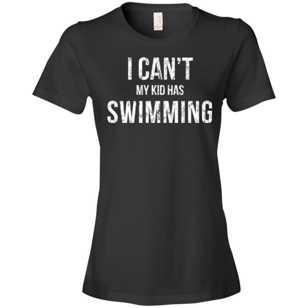 I Can't My Kid Has Swimming Shirt